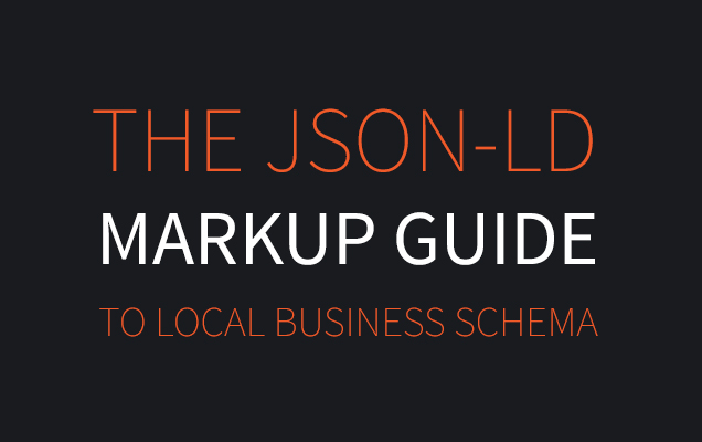 The JSON-LD Markup Guide to Local Business Schema